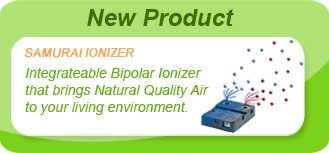 New Product Samurai Ionizer